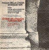 Piazza della Loggia 28 maggio 1974. Strage delle#39;Italicus 4 Agosto 1984