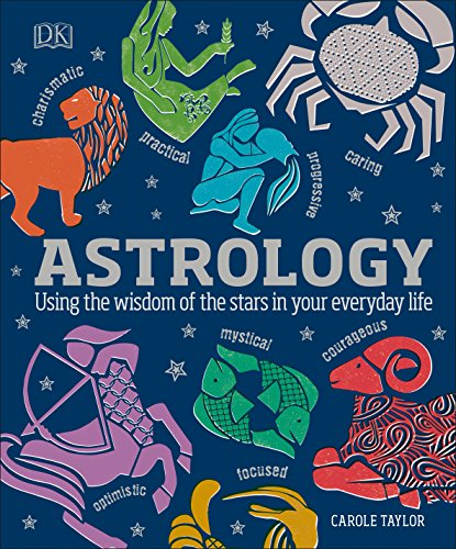Astrology: Using the Wisdom of the Stars in Your Everyday...