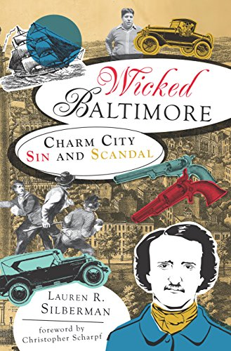 Wicked Baltimore: Charm City Sin and...