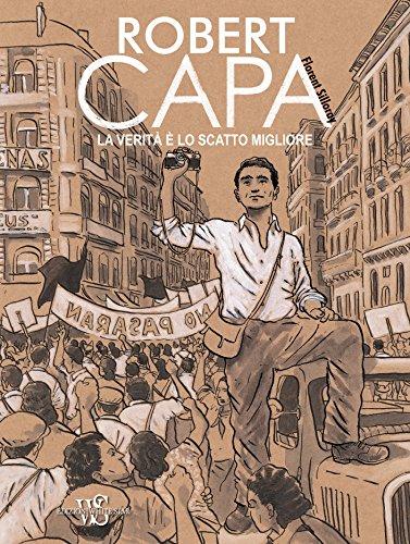 Robert Capa. La verità è lo scatto migliore
