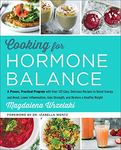 Cooking for Hormone Balance: A Proven, Practical Program...