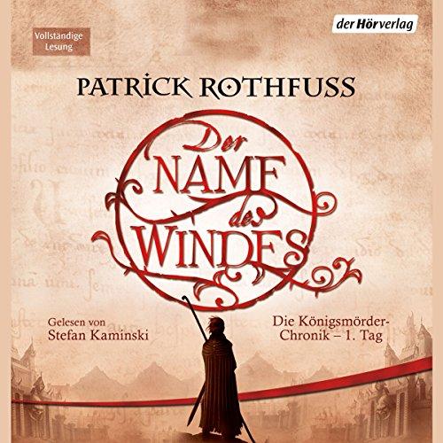 Der Name des Windes: Die Königsmörder-Chronik 1