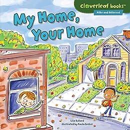 My Home, Your Home (Cloverleaf Books ™ — Alike and Different) by [Lisa Bullard, Paula J. Becker]