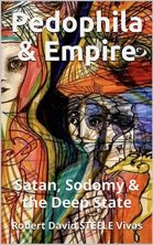 Pedophila & Empire: Satan, Sodomy & the Deep State (Trump Revolution Book 13) by [Robert David STEELE Vivas]