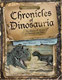 Chronicles of Dinosauria Hardcover – April 3, 2013