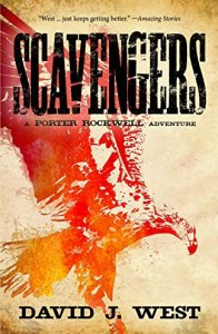 SCAVENGERS: A Porter Rockwell Adventure (Dark Trails Saga Book 1) by [David J. West]