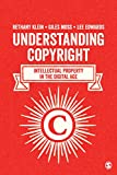 Understanding Copyright: Intellectual Property in the Digital Age