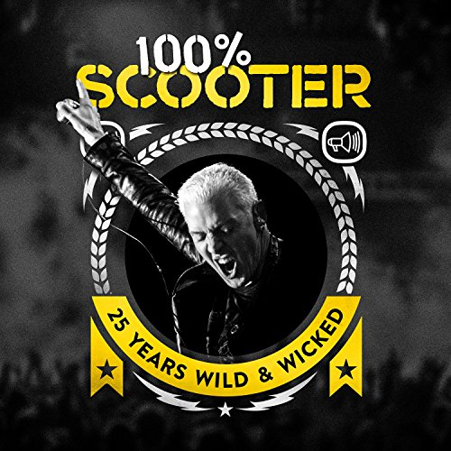 100{7afbce7fb8c2ad9de93aa5c24fc9ed8087bfebf76daed7d85d9fd5bfd1eac43a} Scooter [Explicit] (25 Years Wild & Wicked)