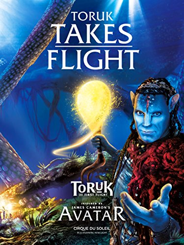 Cirque du Soleil: TORUK TAKES FLIGHT