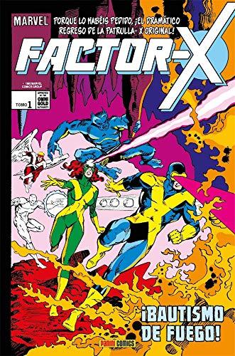 Factor-X 01. ¡Bautismo De Fuego! (Marvel Gold)