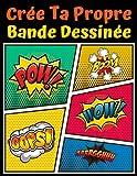 Crée ta propre bande dessinée: 120 pages de bande dessinée vierges pour adultes, ados...