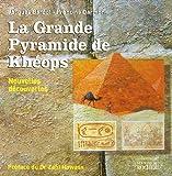 La Grande Pyramide de Khéops: Nouvelles découvertes