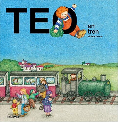 Teo en tren (Teo descubre el mundo)