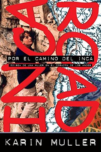 Por El Camino del Inca: Odisea de Una Mujer En El Corazon de Los Andes (Adventure Press)