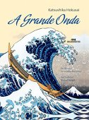 Làn sóng lớn: katsushika hokusai (cây cầu của nghệ thuật)