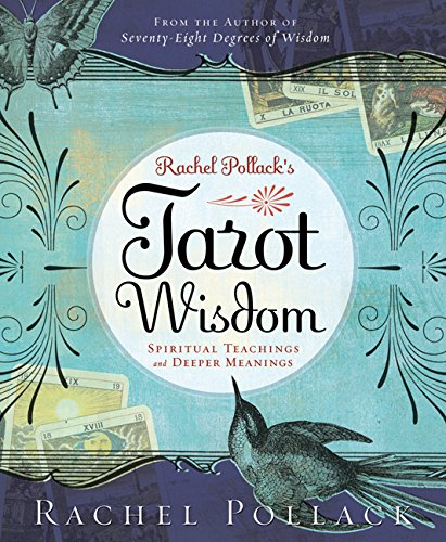 Rachel Pollack's Tarot Wisdom: Spiritual Teachings and...
