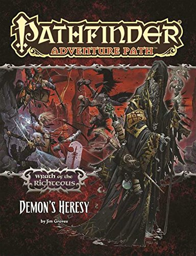 Pathfinder Adventure Path: Wrath of the Righteous Part 3 - Demon's Heresy: Part 3 of 6