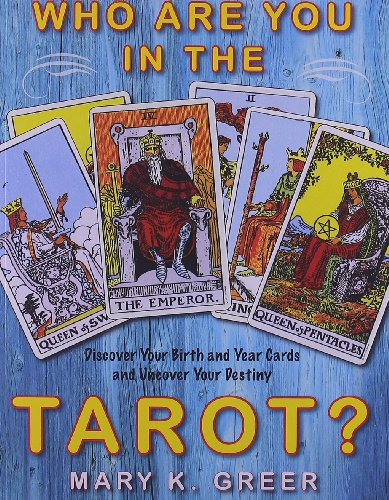 Who Are You in the Tarot?: Discover Your Birth and Year...
