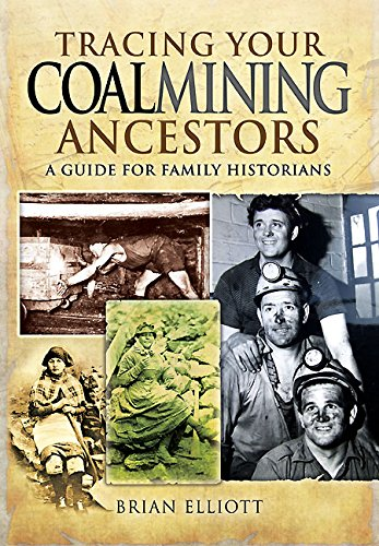 Tracing Your Coalmining Ancestors: A Guide for Family Historians (Tracing your ancestors)