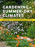 Gardening in Summer-Dry Climates: Plants for a Lush, Water-Conscious Landscape