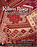 Kilim Rugs: Tribal Tales in Wool (Schiffer Book for Collectors)