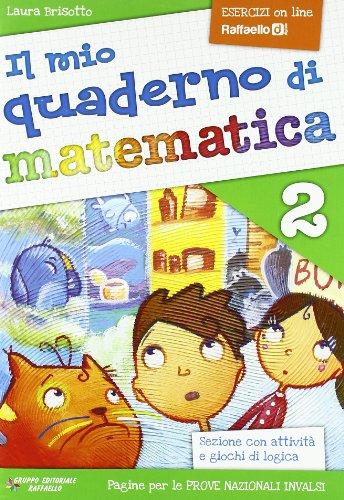 Il mio quaderno di matematica. Per la Scuola elementare: 2