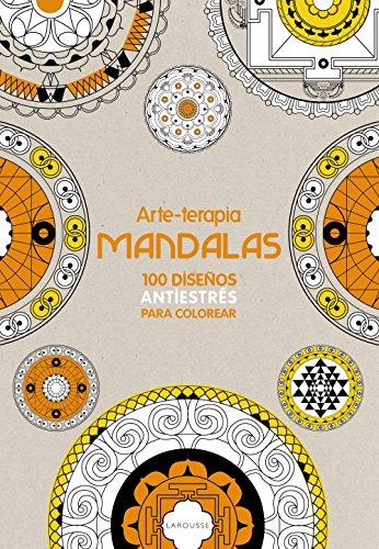 Arte-terapia MANDALAS (LAROUSSE - Libros Ilustrados/ Prácticos - Ocio y naturaleza - Ocio)