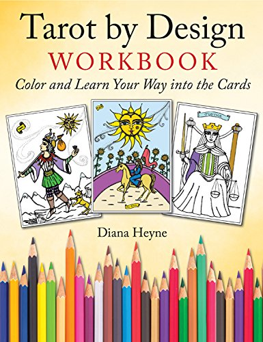 Tarot by Design Workbook: Color and Learn Your Way into the...