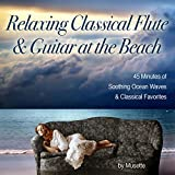 Classical Guitar & Flute at the Beach (A Medley of Classical Themes & Rolling Ocean Waves)