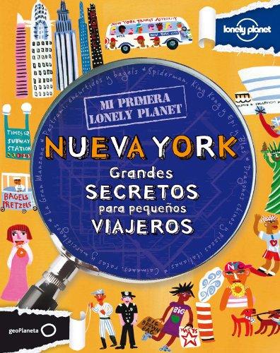 Mi primera Lonely Planet. Nueva York: Grandes secretos para pequeños viiajeros [Idioma Inglés]