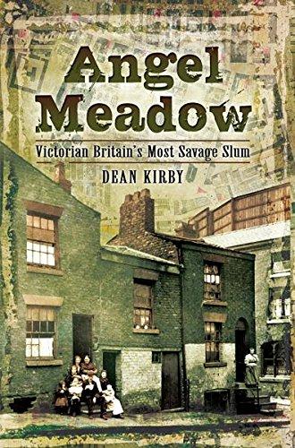 Angel Meadow: Victorian Britain's Most Savage Slum Kindle eBook