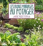 Les bons mariages au potager (Jardin, mode d'emploi)