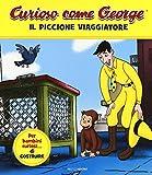 Il piccione viaggiatore. Curioso come George. Ediz. a colori (Vol. 1)