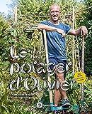 Le potager d'Olivier: Nourrir sa famille, nourrir son esprit