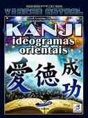 Kanji: ideogramas orientales (libro 4 de la serie de viajes astrales)
