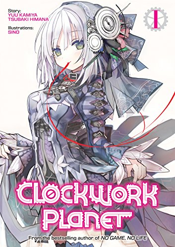 Clockwork Planet: Volume 1 (English Edition)