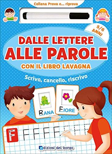 Dalle lettere alle parole con il libro lavagna. Scrivo, cancello, riscrivo. 5-6 anni. Con pennarello...