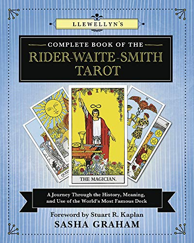 Llewellyn's Complete Book of the Rider-Waite-Smith Tarot: A...