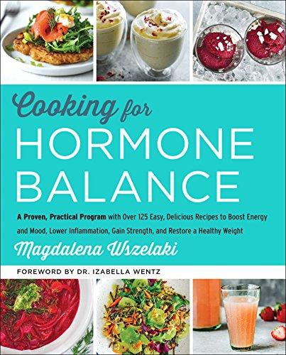 Cooking for Hormone Balance: A Proven, Practical Program...