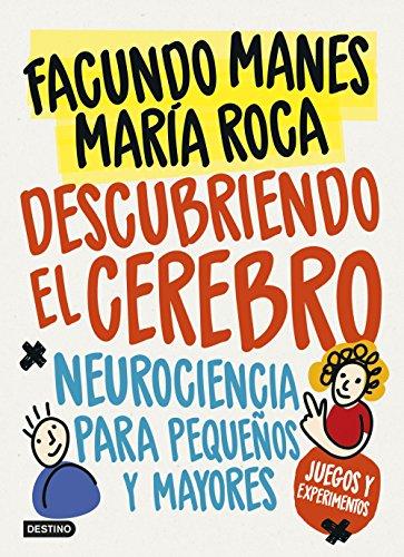 Descubriendo el cerebro: Neurociencia para pequeños (y mayores) (Libro de actividades)