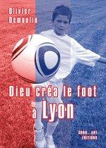 Dieu créa le foot à Lyon