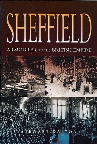 Sheffield: Armourer to the British Empire