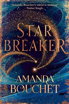 Starbreaker: 'Amanda Bouchet's talent is striking' Nalini Singh (The Endeavour Trilogy) by [Amanda Bouchet]