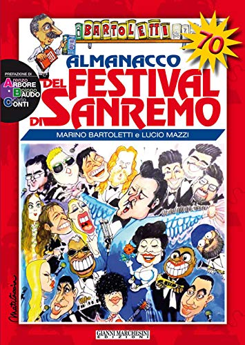 Almanacco del festival di Sanremo. Storia del festival alla vigilia della 70ª edizione