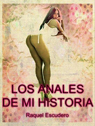 Los Anales de mi Historia de Raquel Escudero