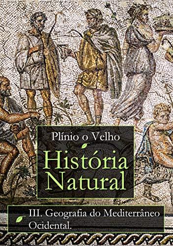Natural History: Book III. Western Mediterranean Geography