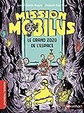 Mission Mobilus, le grand zozo de l'espace - Roman Science-Fiction - De 7 à 11 ans