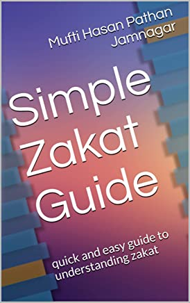 Simple Zakat Guide: quick and easy guide to understanding zakat