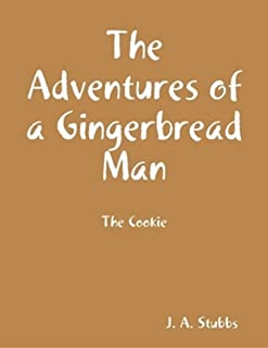 The Adventures of a Gingerbread Man: The Cookie