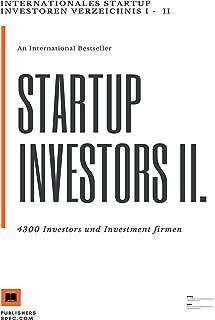 Internationales Startup Investoren Verzeichnis II.: 4300 Investors und Investment firmen (English Edition)